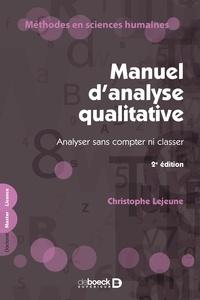 Christophe Lejeune et Christophe Lejeune - Manuel d'analyse qualitative - Analyser sans compter ni classer.