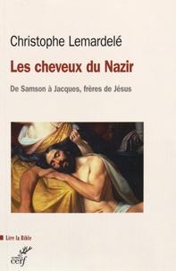 Les cheveux du Nazir - De Samson à Jacques, frères de Jésus.pdf