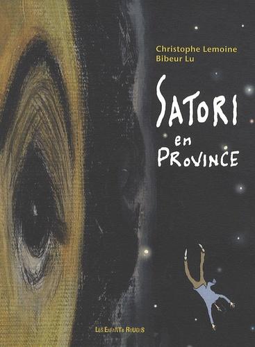 Christophe Lemoine et Bibeur Lu - Satori en province.