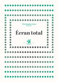 Christophe Léon - Ecran total.