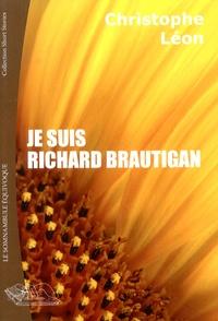 Christophe Léon - Je suis Richard Brautigan.