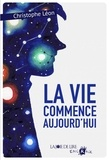 Christophe Léon - La vie commence aujourd'hui.