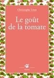 Christophe Léon - Le goût de la tomate.
