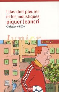 Christophe Léon - Lilas doit pleurer et les moustiques piquer Jeancri.