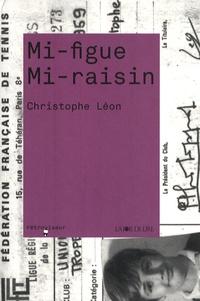 Christophe Léon - Mi-figue mi-raisin.
