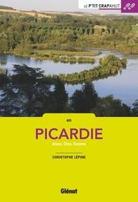 Christophe Lépine - En Picardie - Aisne, Oise, Somme.