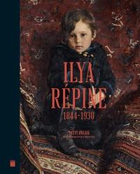 Christophe Leribault et Stéphanie Cantarutti - Ilya Répine - 1844-1930. Peindre l'âme russe.