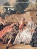 Christophe Leribault - Jean-François de Troy (1679-1752).