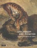 Christophe Leribault - Une passion pour Delacroix - La collection Karen B. Cohen.