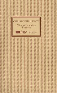 Christophe Leroy - Alice et le maître d'échecs.