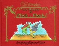 Christophe - Les Malices de Plick et Plock - Et autres histoires illustrées.