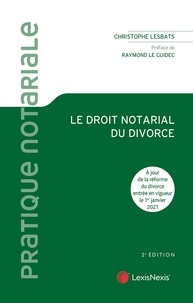 Christophe Lesbats - Le droit notarial du divorce.