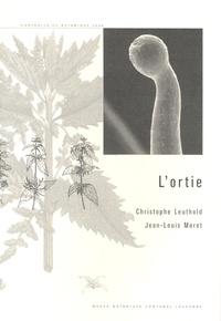 Christophe Leuthold et Jean-Louis Moret - L'ortie.