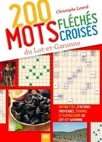 Christophe Leverd - 200 mots fléchés croisés du Lot-et-Garonne.