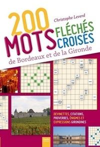 Christophe Leverd - 200 mots fléchés et mots croisés - De Bordeaux et de la Gironde.
