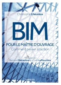Christophe Lheureux - BIM pour le maître d'ouvrage.