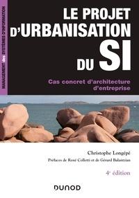 Christophe Longépé - Le projet d'urbanisation du SI - Cas concret d'architecture d'entreprise.