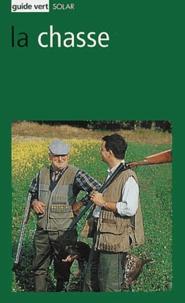 Christophe Lorgnier du Mesnil et Jean-Claude Chantelat - La chasse - La chasse expliquée.