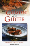 Christophe Lorgnier du Mesnil - La cuisine du gibier.