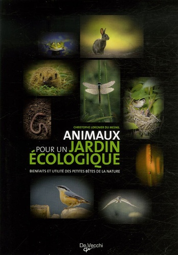 Christophe Lorgnier du Mesnil - Les animaux pour un jardin écologique !.