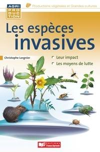 Christophe Lorgnier du Mesnil - Les espèces invasives animales, microbiennes et végétales.