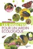 Christophe Lorgnier du Mesnil - Les insectes pour un jardin écologique.