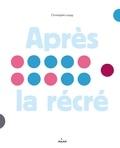 Christophe Loupy - Après la récré.