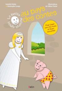 Christophe Loupy et Gildas Chéné - Au pays des contes - Si j'étais une princesse ; Si j'étais un petit cochon.