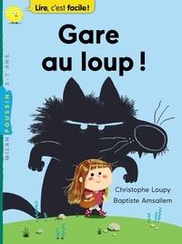 Christophe Loupy et Baptiste Amsallem - Gare au loup !.