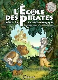 Christophe Loupy et Anne Montbarbon - L'école des pirates Tome 1 : La saucisse magique.