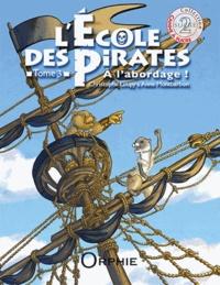 Christophe Loupy et Anne Montbarbon - L'école des pirates Tome 3 : A l'abordage !.