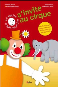 Christophe Loupy et Isabelle Dohin - La petite boule blanche s'invite au cirque.
