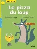 Christophe Loupy et Prisca Le Tandé - La pizza du loup.
