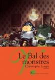 Christophe Loupy - Le Bal des monstres.