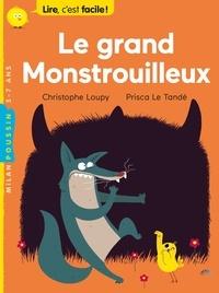 Christophe Loupy - Le grand Monstrouilleux.