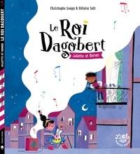Christophe Loupy et Héloïse Solt - Le Roi Dagobert  : Juliette & Roméo.