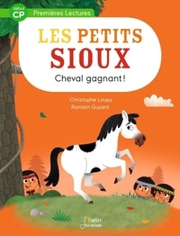Christophe Loupy et Romain Guyard - Les Petits Sioux Tome 4 : Cheval gagnant !.