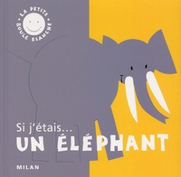 Christophe Loupy et Isabelle Loupy - Si j'étais... un éléphant.