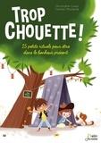 Christophe Loupy et  Colonel Moutarde - Trop chouette ! - 15 petits rituels pour être dans le bonheur présent.
