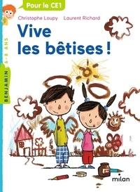 Christophe Loupy et Laurent Richard - Vive les bêtises.