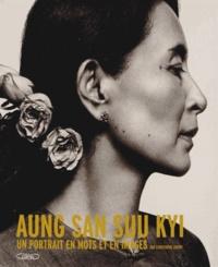 Christophe Loviny - Aung San Suu Kyi - Un portrait en mots et en images.