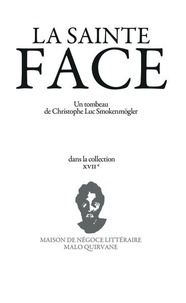 Christophe Luc Smokenmögler - La sainte face.
