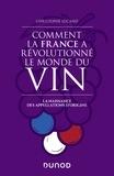 Christophe Lucand - Comment la France a révolutionné le monde du vin - La naissance des appellations d'origine.