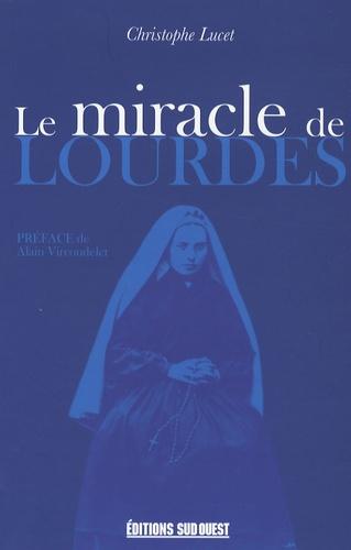 Christophe Lucet - Le miracle de Lourdes.