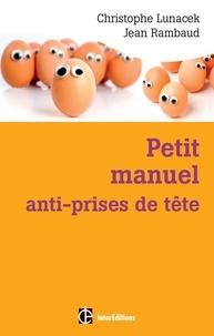Petit manuel anti-prises de tête - Réussir et vivre dans la bonne humeur.pdf