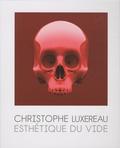 Christophe Luxereau - Esthétique du vide.