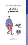 Christophe Magdinier - L'homme qui reculait.