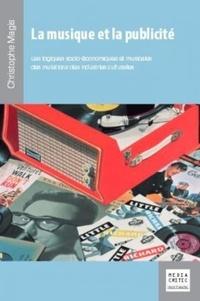 Christophe Magis - La musique et la publicité - Les logiques socio-économiques et musicales des mutations des industries culturelles.