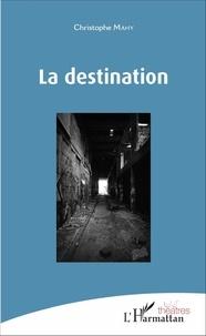 Christophe Mahy - La destination.