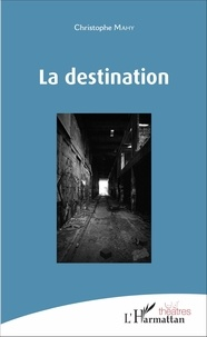 Christophe Mahy - La destination.